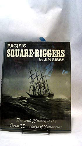 9781199292834: Pacific square-riggers;: Pictorial history of the great windships of yesteryear,