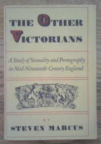 9781199299161: The Other Victorians: A Study of Sexuality and Pornography in Mid-Nineteenth-Century England.