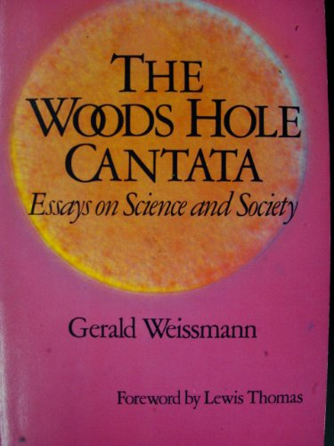 the woods hole cantata essays on science and society   the woods hole cantata essays on science and society