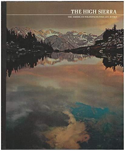 THE AMERICAN WILDERNESS: THE HIGH SIERRA: Bowen, Ezra; Editors of Time-Life Books