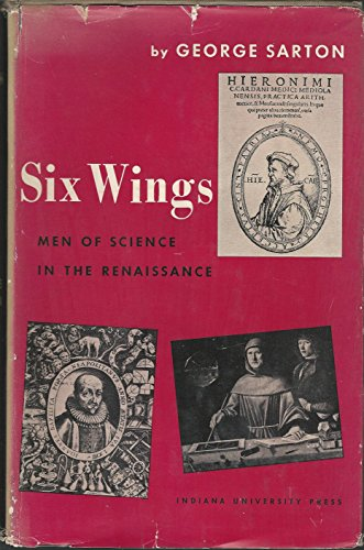9781199336392: Six Wings: Men of Science in the Renaissance