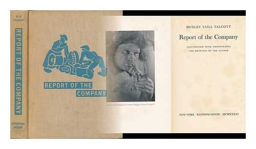 9781199352873: Report of the Company, Illustrated with Photographs and Drawings by the Author / by Dudley Vaill Talcott
