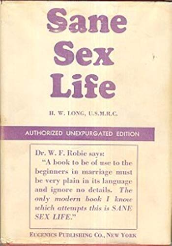 9781199355898: Sane Sex Life and Sane Sex Living: Some things that all sane people ought to know about sex nature and sex functioning; its place in the economy of life, its proper training and righteous exercise