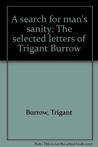 9781199363923: Search for Man's Sanity - the Selected Letters of Trigant Burrow