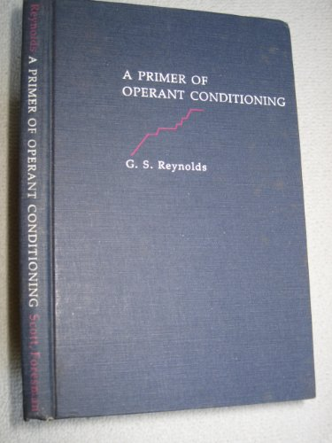 A Primer of Operant Conditioning: reynolds, george