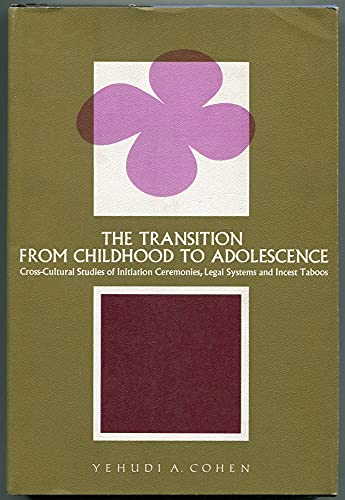 9781199380005: The transition from childhood to adolescence : cross-cultural studies of initiation ceremonies, legal systems, and incest taboos