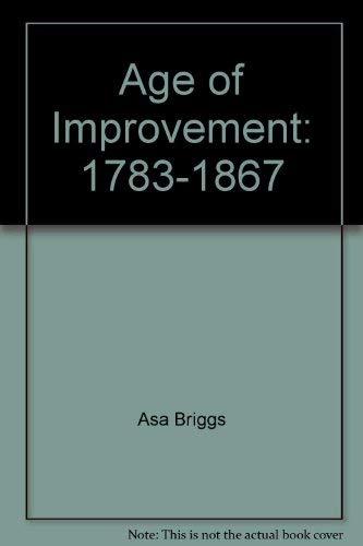 Age of Improvement: 1783-1867: Asa Briggs