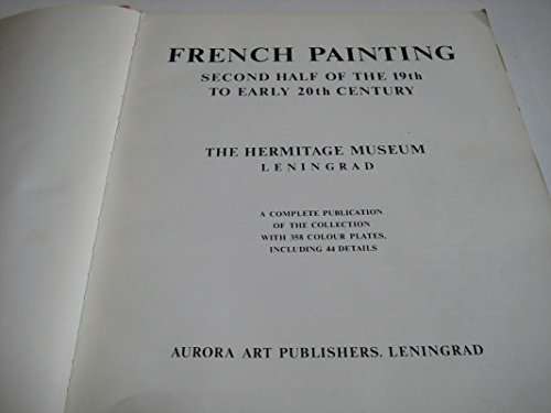 9781199429025: French Painting: Second Half of the 19th to Early 20th Century, The Hermitage Museum, Leningrad