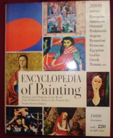 9781199429865: Encyclopedia of painting; painters and painting of the world from prehistoric times to the present day