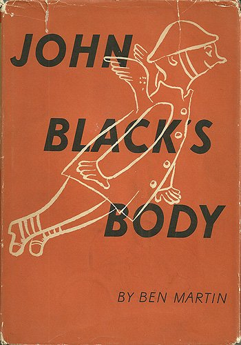 John Black's Body :A Story in Pictures: Ben Martin