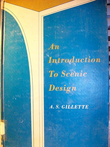 An Introduction to scenic design: Gillette, A S