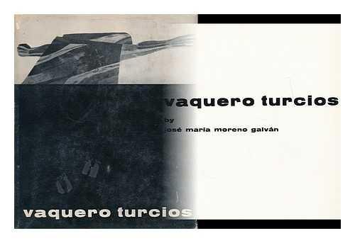 Vaquero Turcios: Jose Maria Moreno Galvan