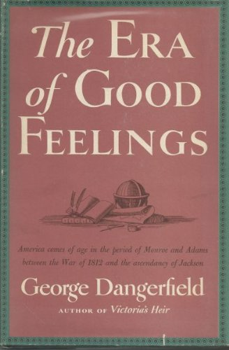 9781199464811: The era of good feelings
