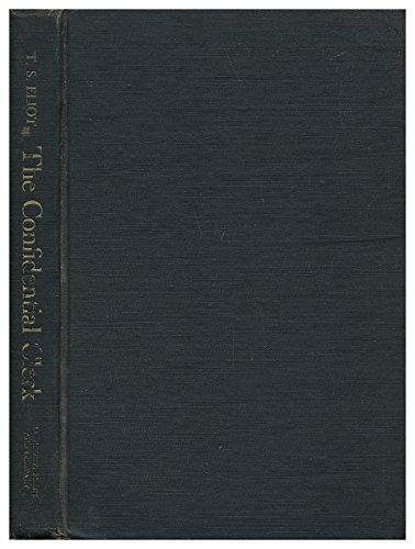 The CONFIDENTIAL CLERK. A Play.: Eliot, T[homas]. S[tearns. 1888 - 1965].