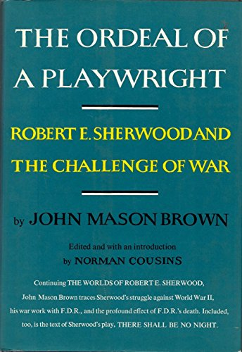 9781199491671: The Ordeal of a Playwright: Robert E. Sherwood and the Challenge of War