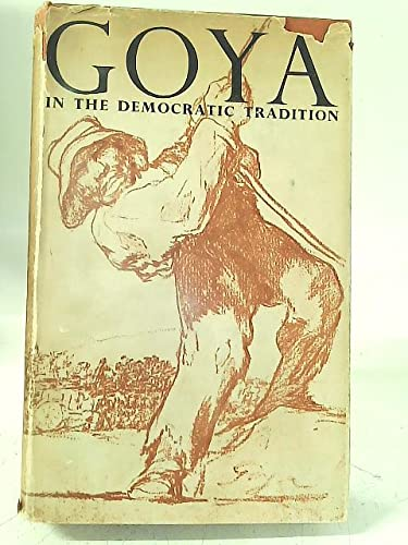 9781199500724: Goya in the Democratic Tradition