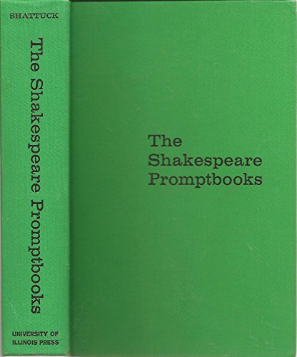 The Shakespeare Promptbooks: A Descriptive Catalogue (1199505315) by Shattuck, Charles H