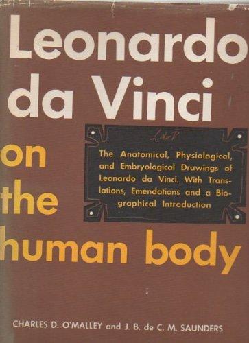 Leonardo da Vinci on the Human Body: Da Vinci, Leonardo;