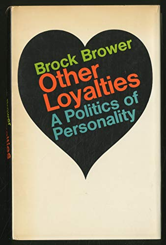 9781199530608: Other loyalties; a politics of personality