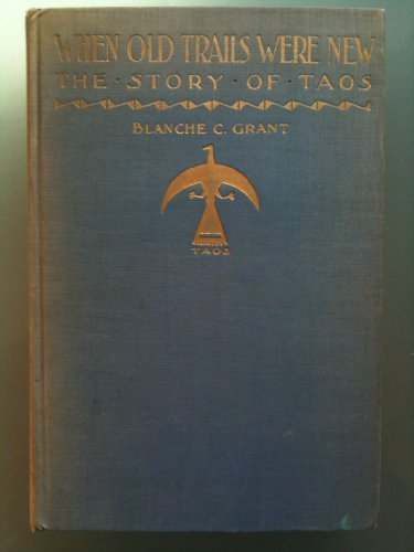 9781199534408: When old trails were new;: The story of Taos,