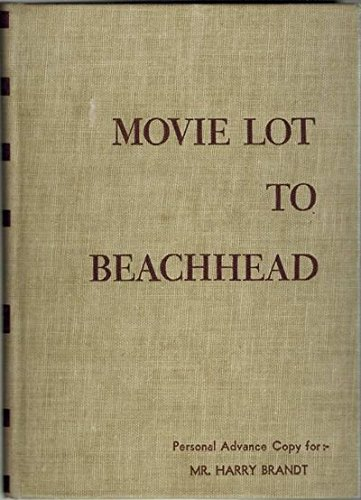 9781199534576: Movie Lot to Beachhead: The Motion Picture Goes to War and Prepares for the Future