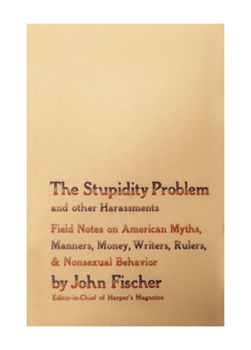The Stupidity Problem and Other Harassments (1199537098) by John Fischer