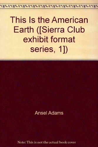 9781199576330: This Is the American Earth ([Sierra Club exhibit format series, 1])