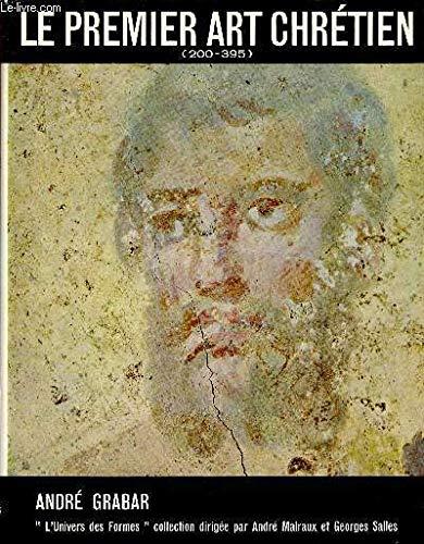 9781199590336: Le premier art chrétien (200-395). (L?Univers des Formes.)
