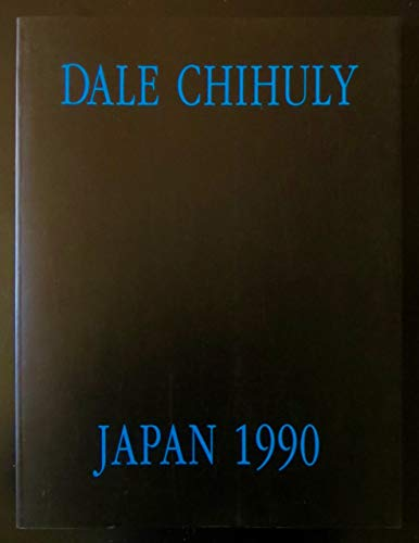 DALE CHIHULY: Japan 1990.: CHIHULY, Dale.