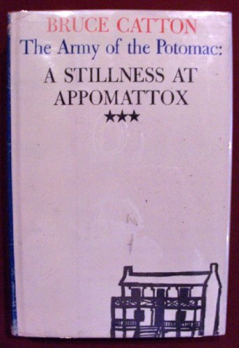 9781199642288: A stillness at Appomattox (The Army of the Potomac / Bruce Catton)