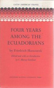 9781199697592: Four years among the Ecuadorians (Latin American travel)