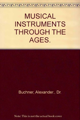 Musical Instruments Through the Ages: Buchner, Alexander