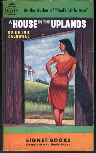 9781199701244: A house in the uplands (The Uniform edition of the works of Erskine Caldwell)