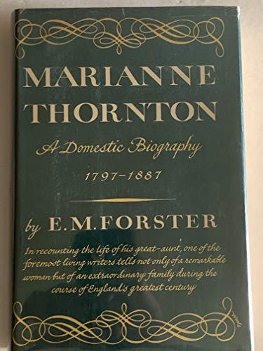 Marianne Thornton: A Domestic Biography 1797-1887: E. M. Forster