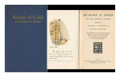 REALMS OF GOLD IN CHILDREN'S BOOKS: Mahoney, Bertha E. and Elinor Whitney, Eds.