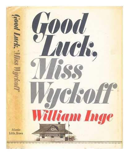 9781199771629: Good luck, Miss Wyckoff;: A novel,