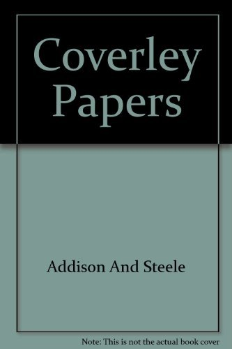 The Coverley Papers, from The Spectator, London: 1711-1712 (9781199789365) by Joseph Addison; Richard Steele; Eustace Budgell