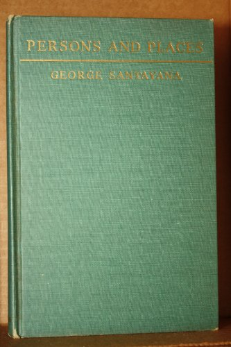Persons and Places: the Background of My Life: Santayana, George