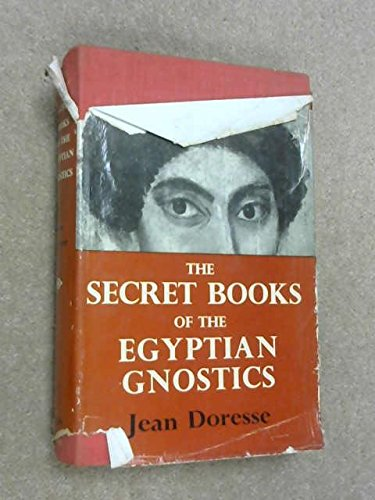 The Secret Books of the Egyptian Gnostics: An Introduction to the Gnostic Coptic Manuscripts Discovered at Chenoboskion (9781199822185) by Jean Doresse