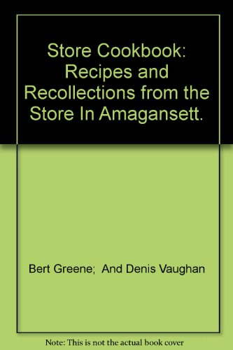 9781199836212: Store Cookbook: Recipes and Recollections from