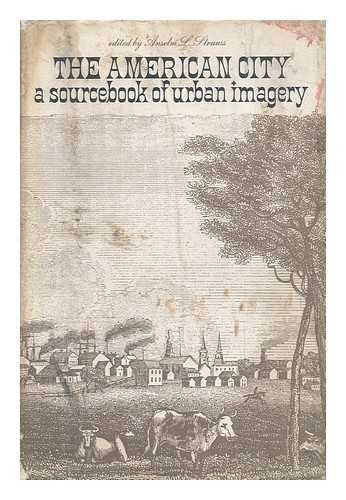 9781199842459: The American city: a sourcebook of urban imagery