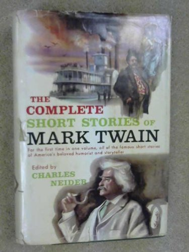 9781199842947: The complete short stories of Mark Twain now collected for the first time