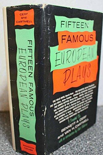 Fifteen Famous European Plays: Cerf, Bennett A.
