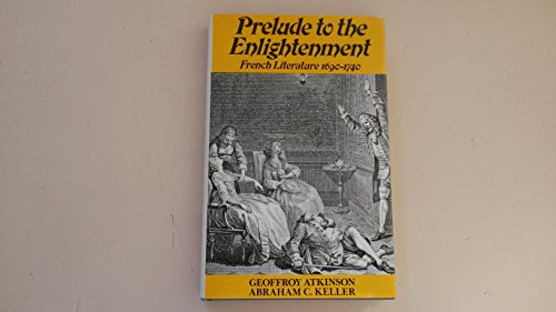 9781199880680: Prelude to the Enlightenment: French Literature, 1690-1740