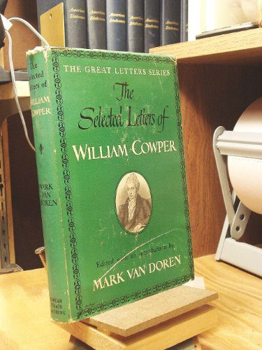 9781199882912: The Selected Letters of William Cowper; (The Great letters series)
