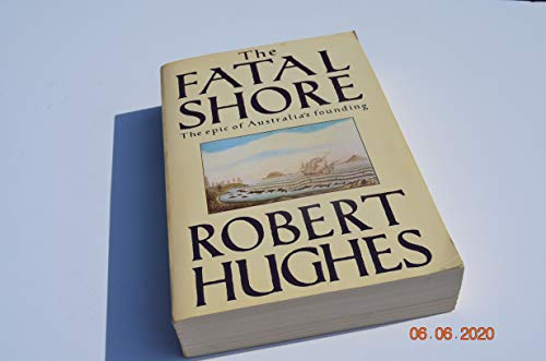 9781199947437: THE FATAL SHORE, The epic of Australia's founding