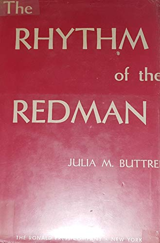 The Rhythm of the Redman: In Song Dance and Decoration: Buttree, Julia M.