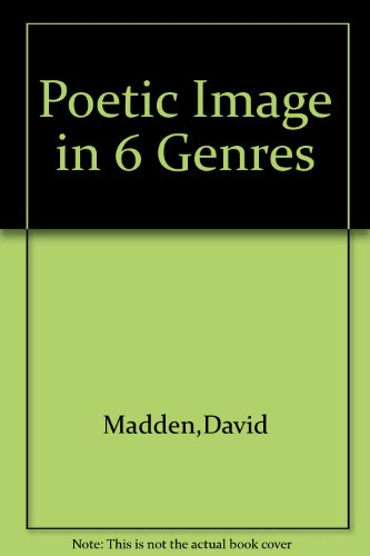 The poetic image in 6 genres (Arcturus books, AB 65) (9781199962034) by Madden, David
