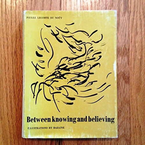 9781199969309: Between knowing and believing;