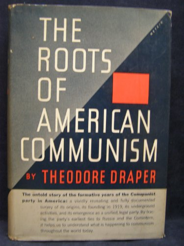 9781199992345: THE ROOTS OF AMERICAN COMMUNISM Viking Press Series, Communism in American Life